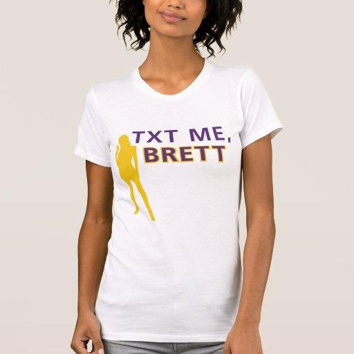 TXT ME, BRETT TSHIRTS