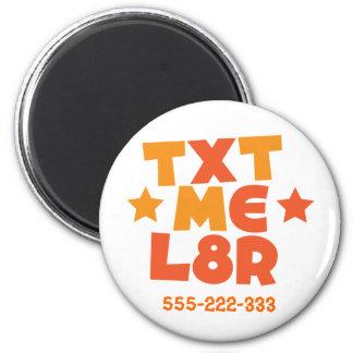 TXT ME L8R REFRIGERATOR MAGNETS