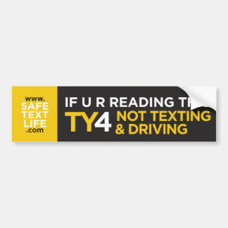 TY4 Not Texting & Driving 1 Bumper Stickers
