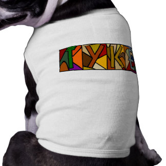 TYKE ~ PERSONALIZED BGLETTERS ~ PET-WARE FOR DOGS! SHIRT