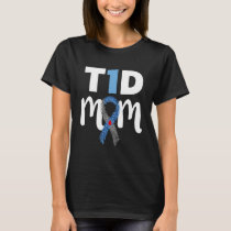 Type 1 Diabetes Mom Shirt - T1D T-shirt awareness