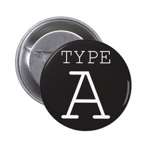 Type-A Personality Pinback Buttons