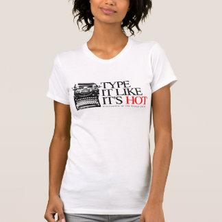 TYPE IT LIKE IT'S HOT T-Shirt