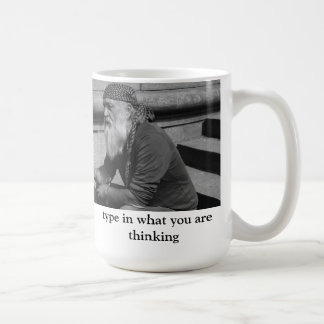 type what you are thinking coffee mug