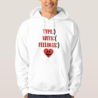 TYPE WITH FEELINGS - (Humor) Hoodie