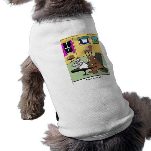 Typical Beaver Last Will & Testament Doggie Tee