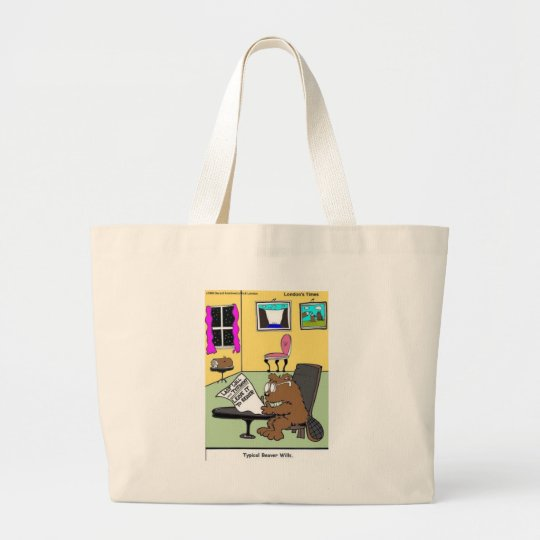 Typical Beaver Last Will & Testament Large Tote Bag