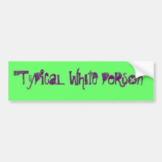Typical white person bumper sticker car bumper sticker