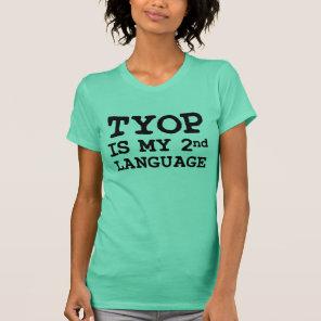 Typo is my second language (misspelled) T-Shirt