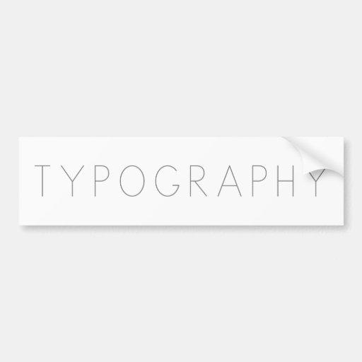 Typography Bumper Sticker