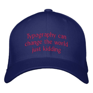 Typography can change the world embroidered baseball hat