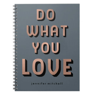 Typography Do What You Love Quote on Slate Gray Notebook