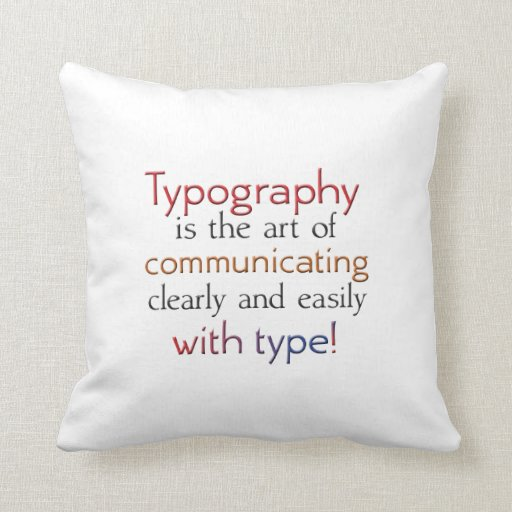 Throw Pillow Types : Typography is about communicating with type throw pillow Zazzle