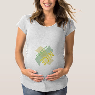 Typography Pretty Nice Yellow Green Maternity T-Shirt