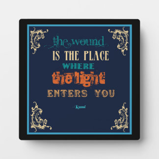 Typography Rumi Quote - The Wound Plaque