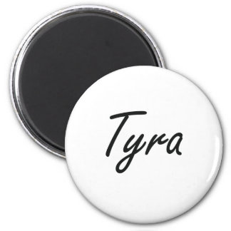 Tyra artistic Name Design 2 Inch Round Magnet