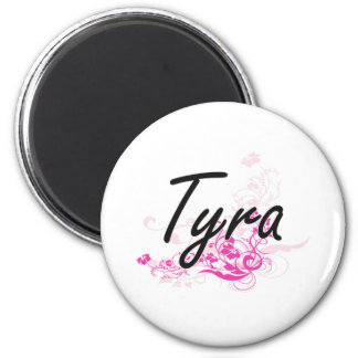 Tyra Artistic Name Design with Flowers 2 Inch Round Magnet