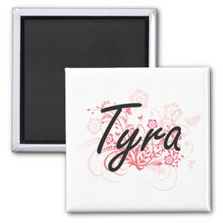 Tyra Artistic Name Design with Flowers 2 Inch Square Magnet