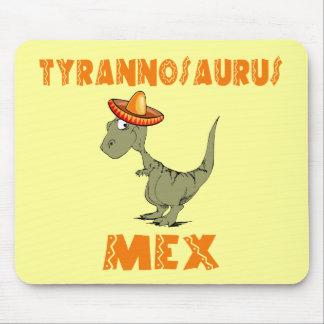 Tyrannosaurus Mex Mouse Pad