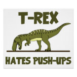 Tyrannosaurus Rex Dinosaur Hates Push Ups Poster