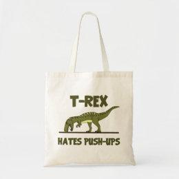 Tyrannosaurus Rex Dinosaur Hates Push Ups Tote Bag