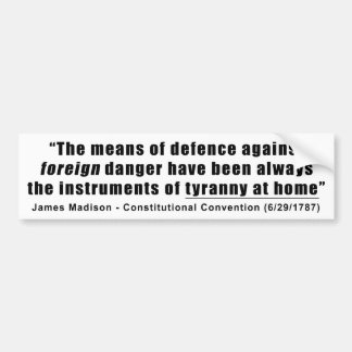 Tyranny at Home by James Madison Bumper Sticker