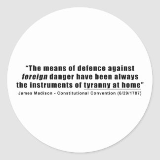 Tyranny at Home by James Madison Classic Round Sticker