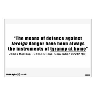 Tyranny at Home by James Madison Wall Decal