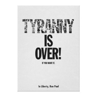 Tyranny is Over If You Want It Liberty Ron Paul Canvas Print