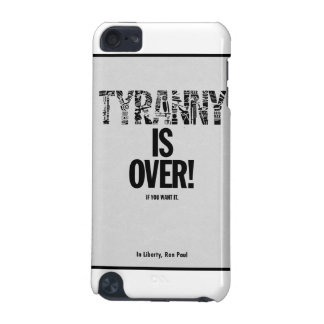 Tyranny is Over If You Want It Liberty Ron Paul iPod Touch 5G Cover