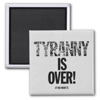 Tyranny is Over If You Want It Liberty Ron Paul Fridge Magnet