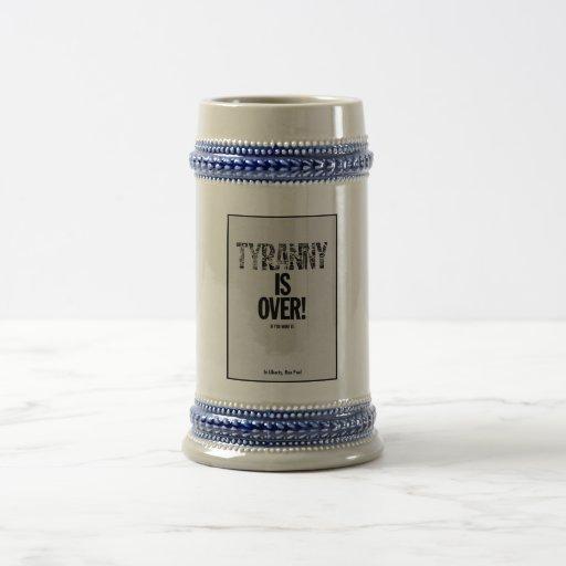 Tyranny is Over If You Want It Liberty Ron Paul Coffee Mug