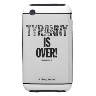 Tyranny is Over If You Want It Liberty Ron Paul Tough iPhone 3 Cover