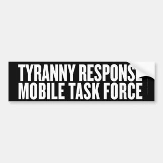 Tyranny Response Task Force Bumper Sticker