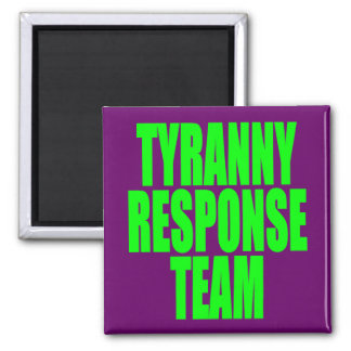 Tyranny Response Team Refrigerator Magnets