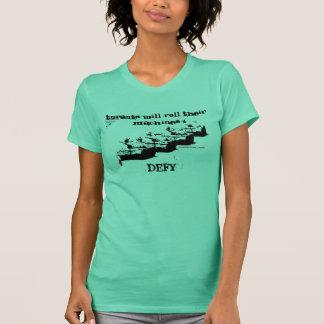 Tyrants Will Roll Their Machines / Defy. T-Shirt