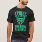 Tyrell Genetic Replicants More Human Than Human T-Shirt