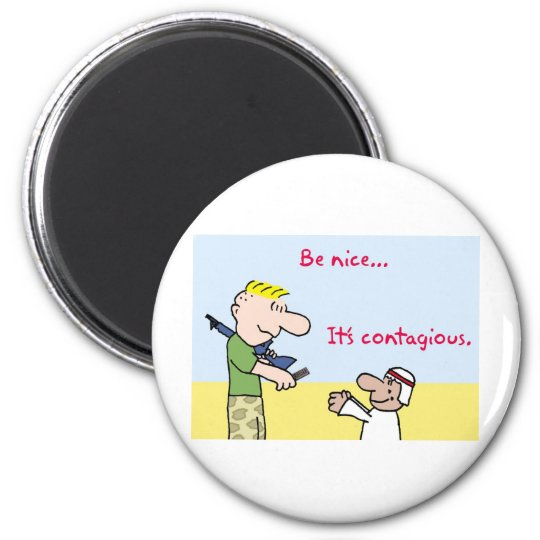 tyrmay iraq war arab be nice it's contagious candy 2 inch round magnet