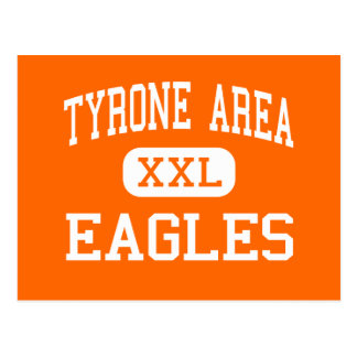 Tyrone Area - Eagles - Middle - Tyrone Post Card