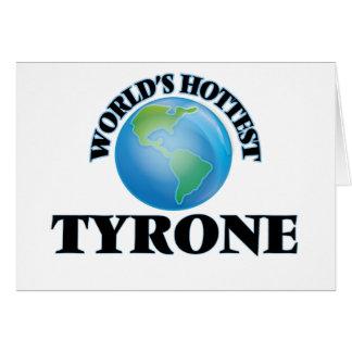 Tyrone más caliente del mundo felicitación