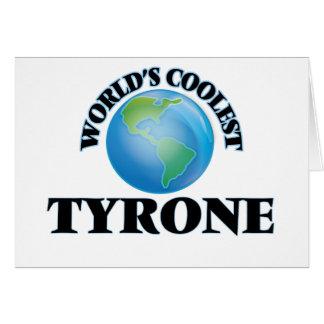 Tyrone más fresco del mundo felicitacion