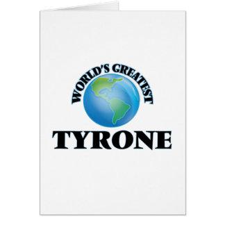 Tyrone más grande del mundo felicitaciones