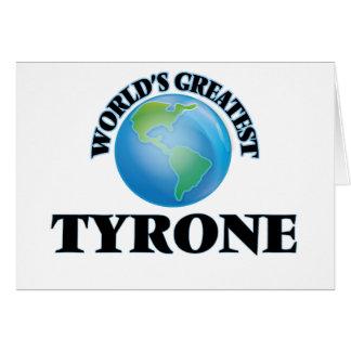 Tyrone más grande del mundo tarjeta
