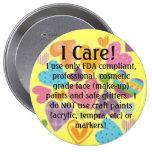 u19329069, I Care!, I use only FDA compliant, p... 4 Inch Round Button