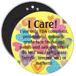 u19329069, I Care!, I use only FDA compliant, p... 6 Inch Round Button