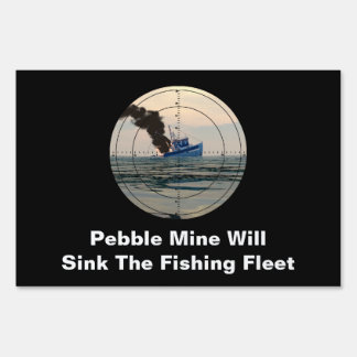 U-29 - Stop Pebble Mine Yard Sign