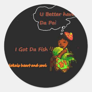 U betta have da Poi Classic Round Sticker