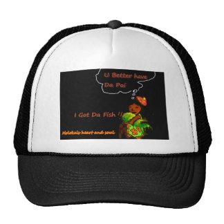 U betta have da Poi Trucker Hat