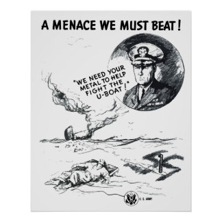 U-boats! A Menace We Must Beat! Posters