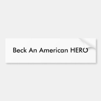 !!! U Create Beck An American HERO Car Bumper Sticker
